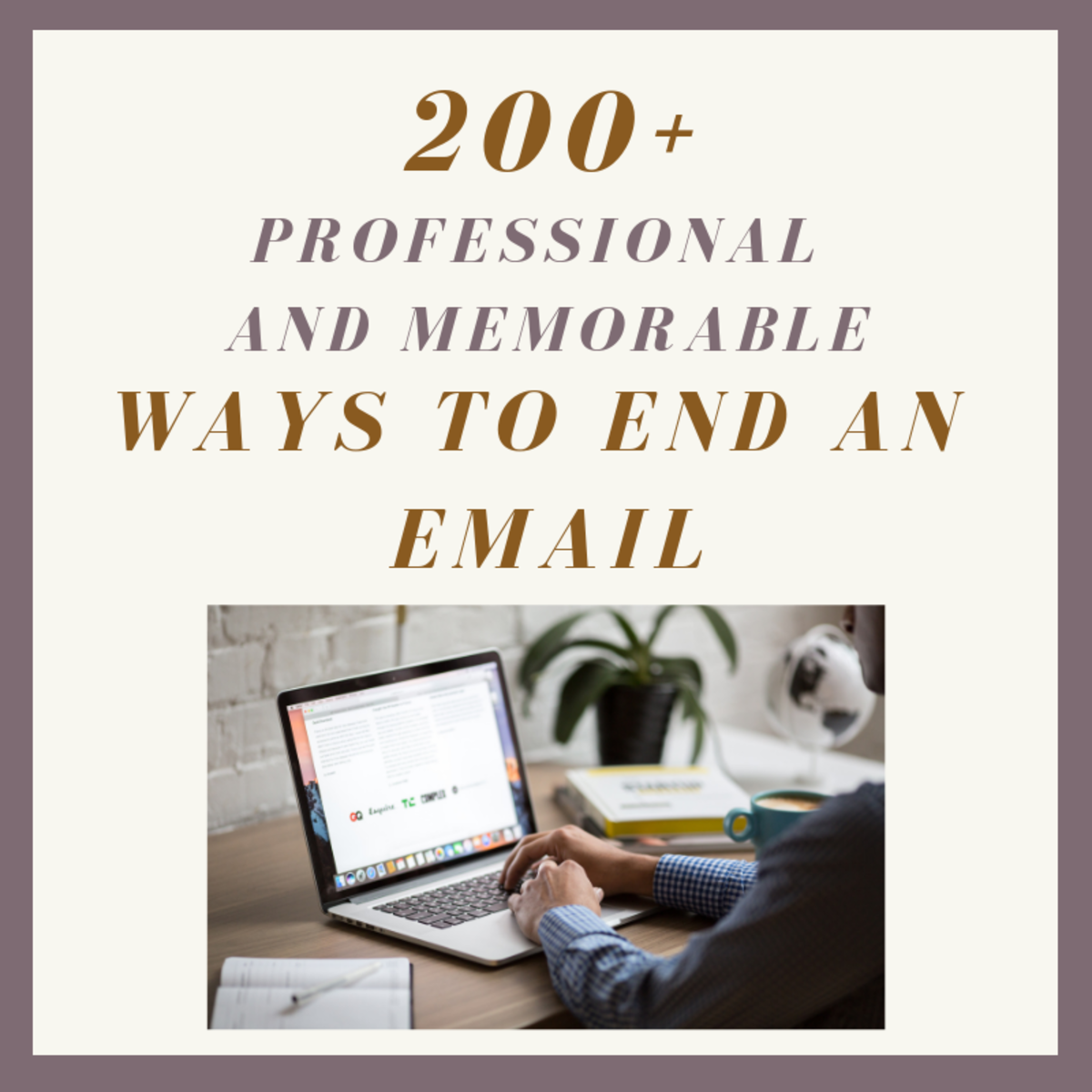 How to End an Email: A List of Sign-Offs for Every Situation