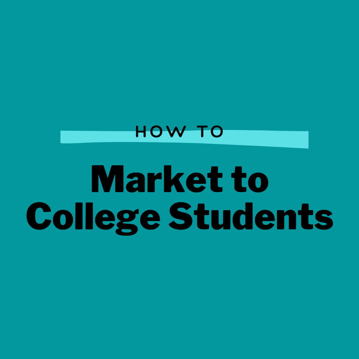 How to Market Your Small Business to College Students