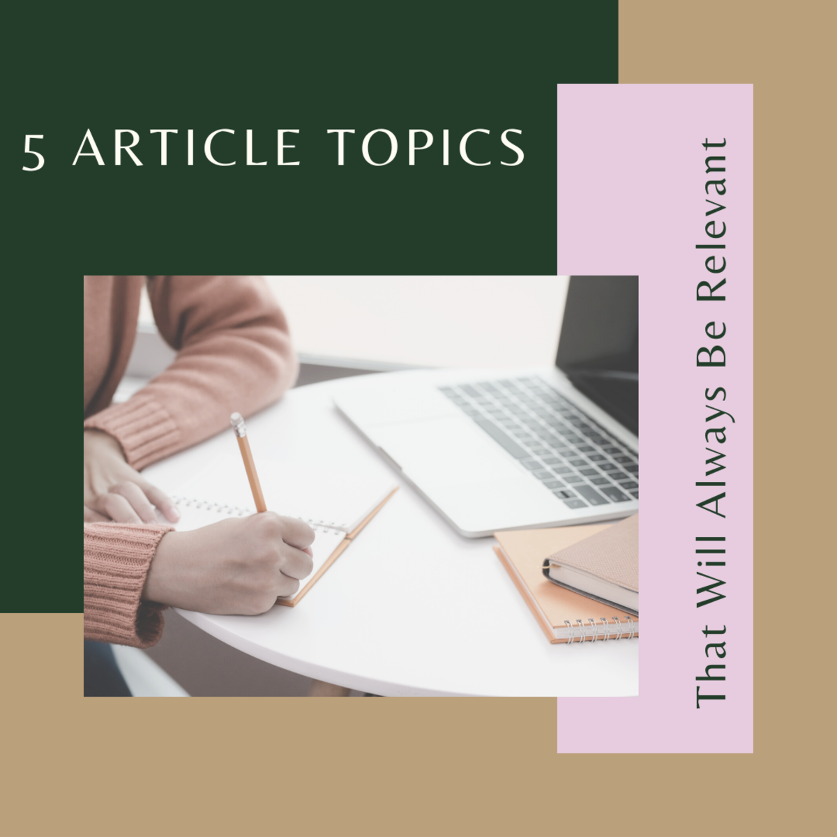 5 Article Topics That Will Always Be Relevant