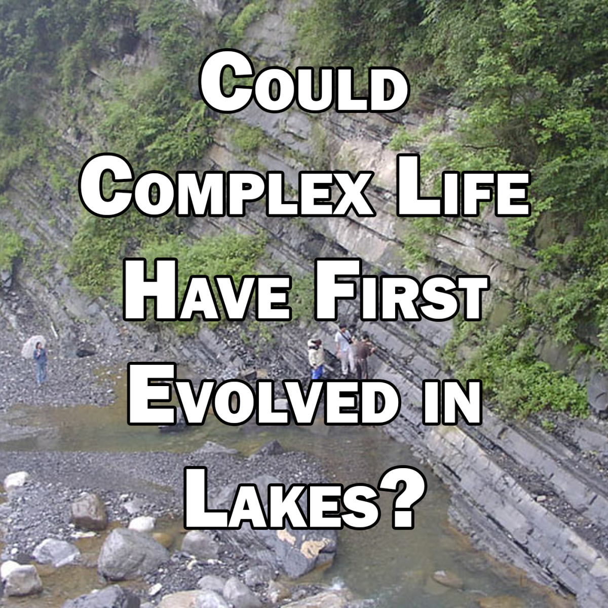 Could Complex Life Have First Evolved in Lakes?