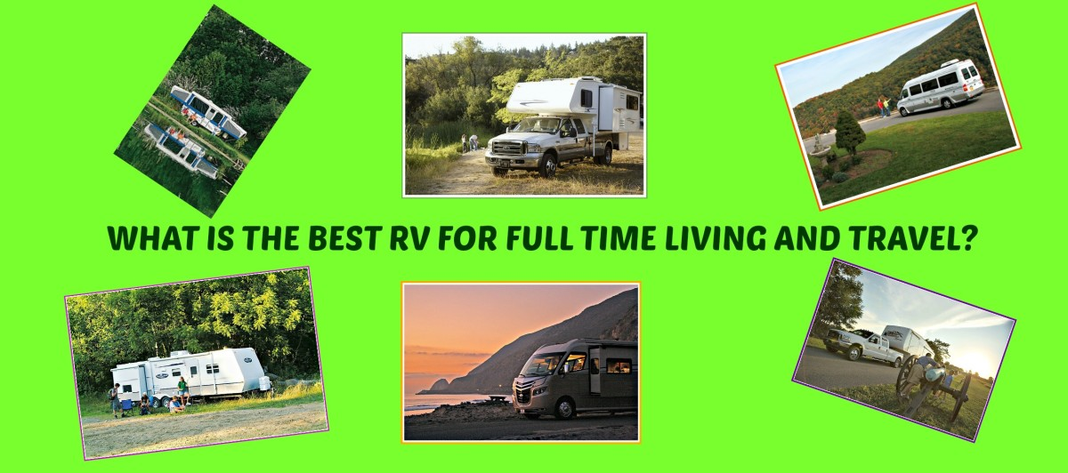 What Is the Best RV for Full Time Living and Travel?