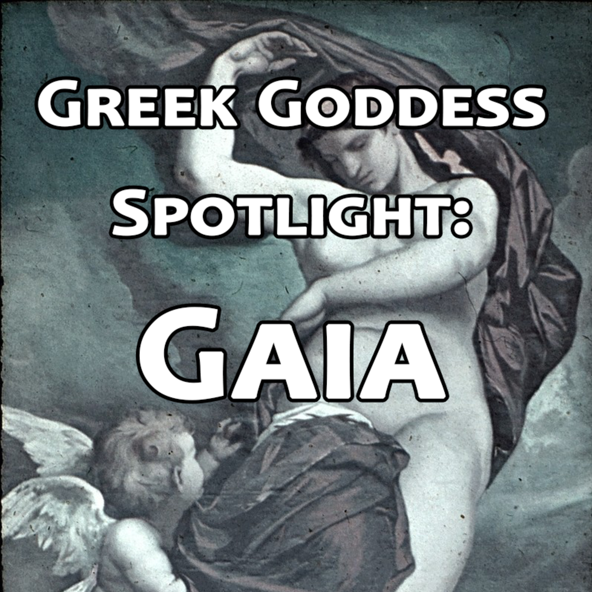 Who is the Greek Goddess Gaia?