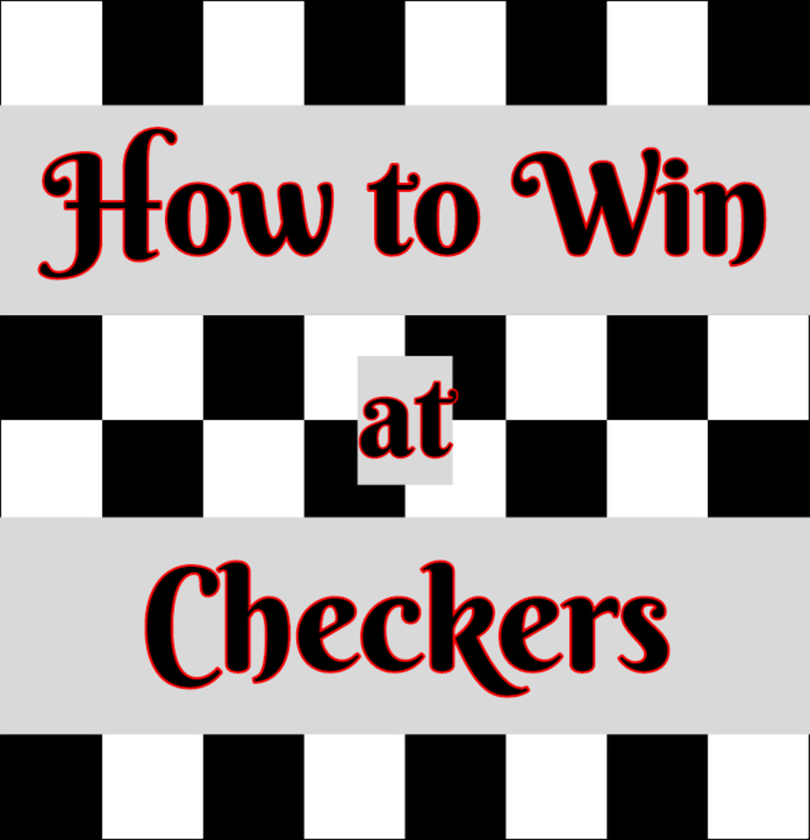 Checkers Strategy and Tactics: How to Win Every Time