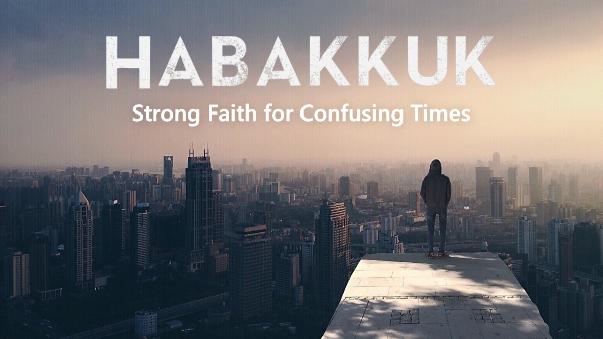 Faith When All Seems Lost: The Prophet Habakkuk
