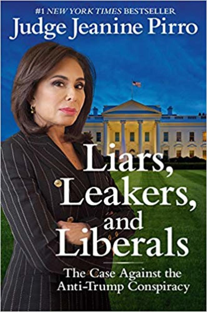 Is Liars, Leakers, and Liberals: The Case Against the Anti-Trump Conspiracy by Jeanine Pirro a Good Read?