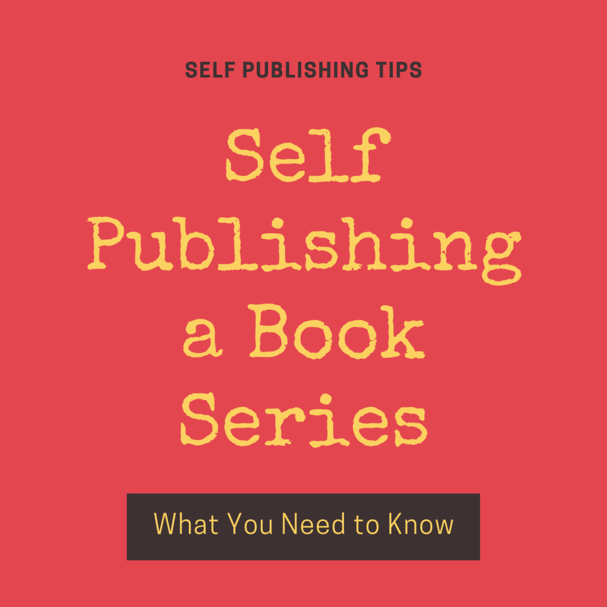 Self Publishing a Book Series: What You Need to Know