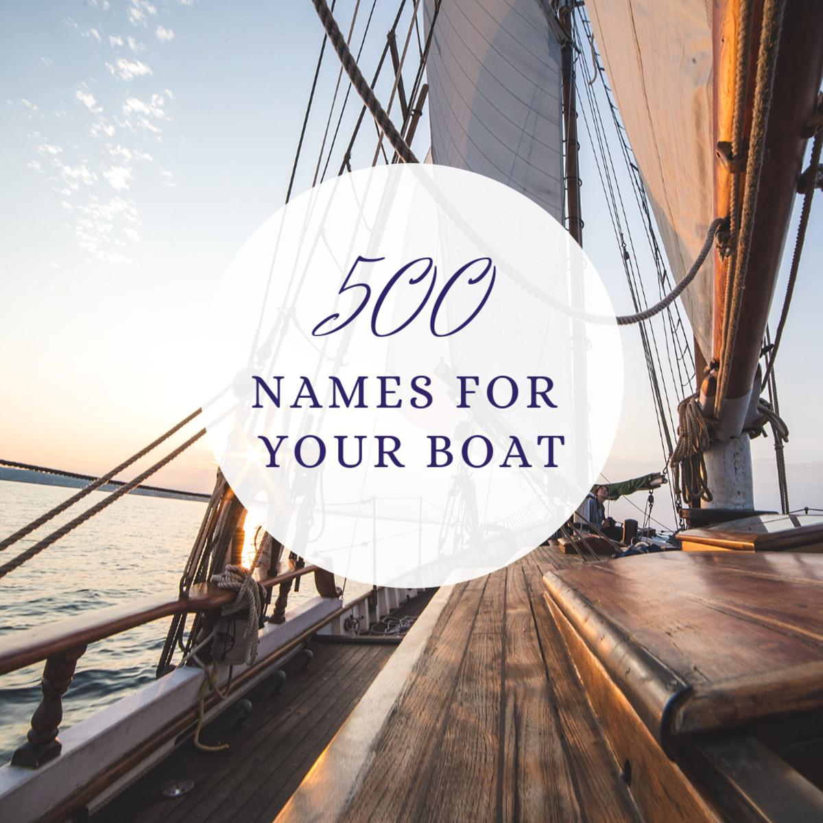 500 Creative Boat Names for Sailboats, Yachts, & Powerboats