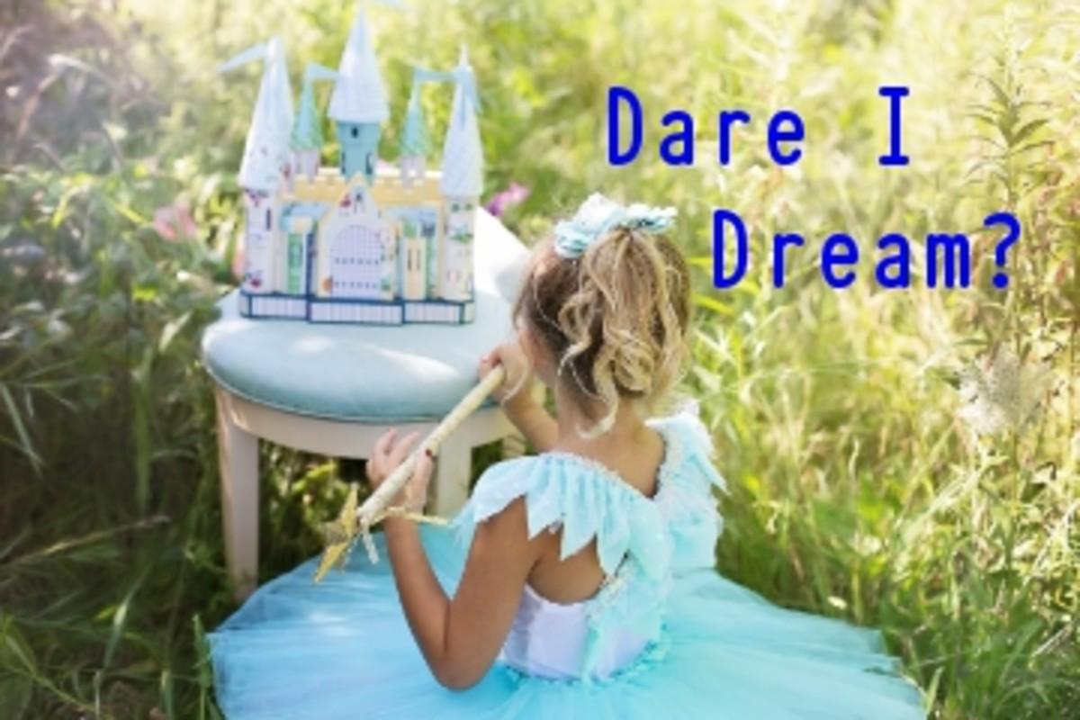 Poem:  Dare I Dream