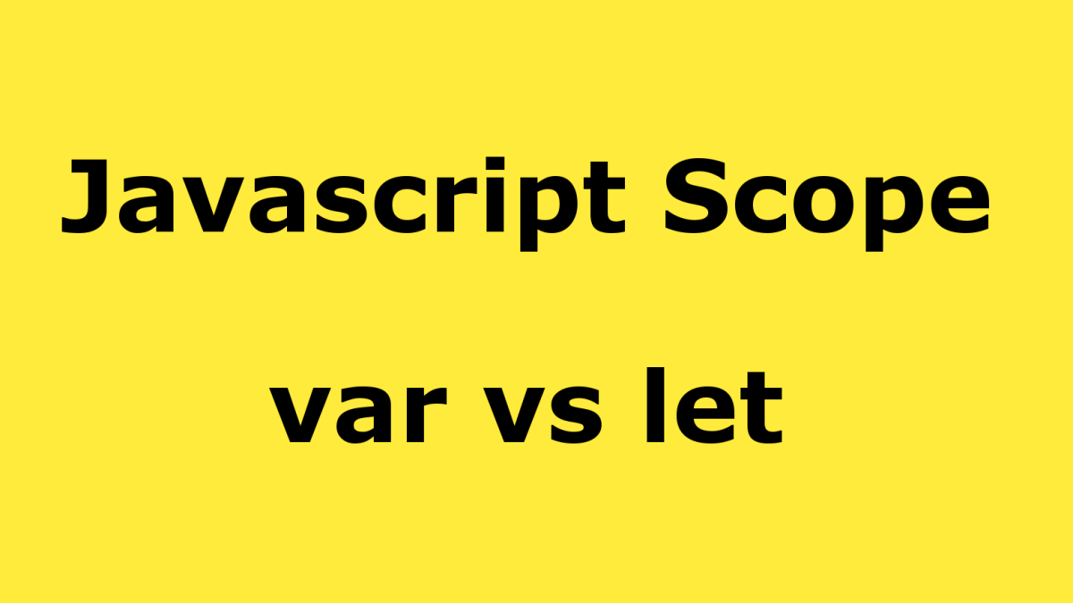 JavaScript Scope Explained: Difference Between Var and Let