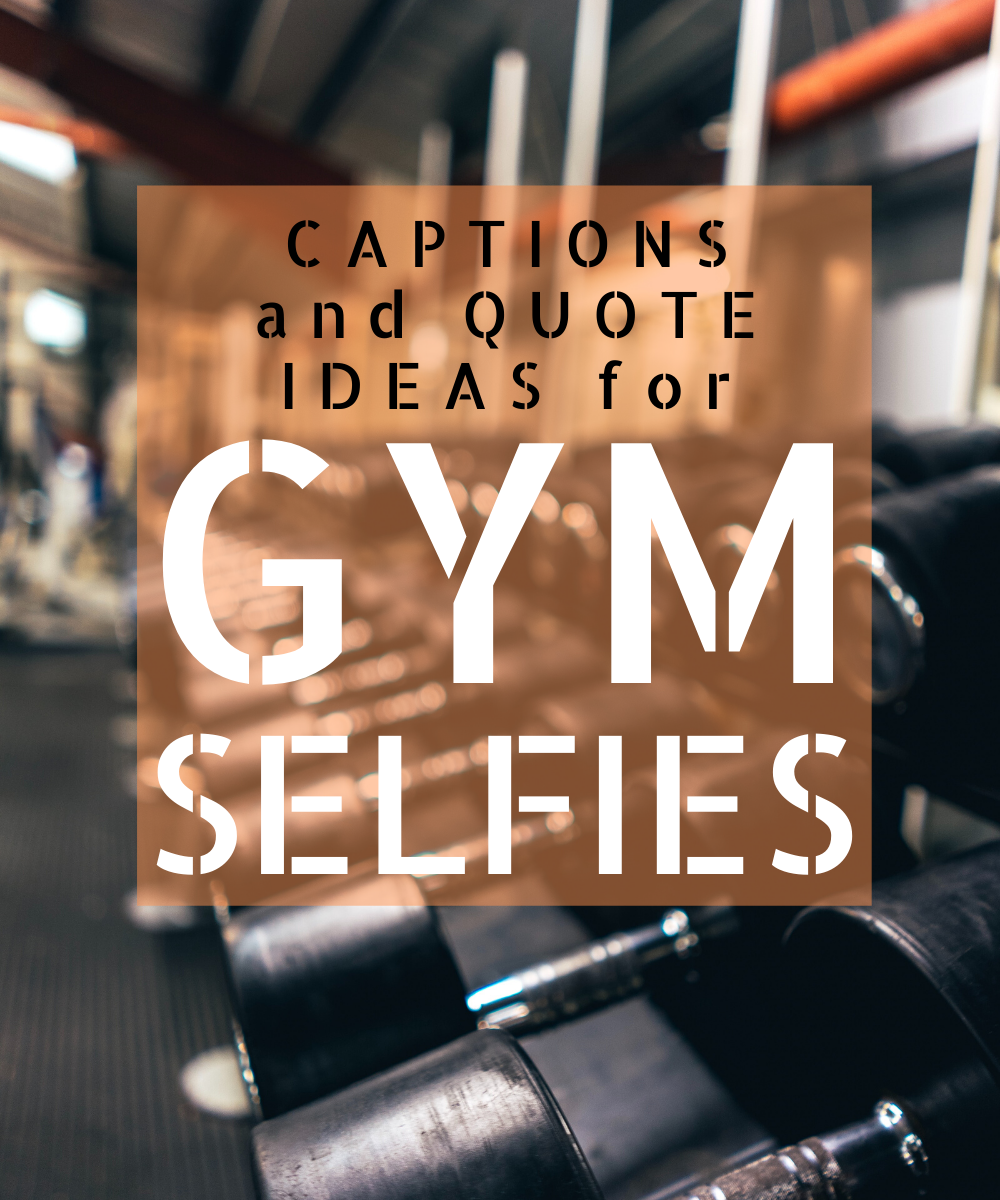 Fun ways to caption your gym selfie.