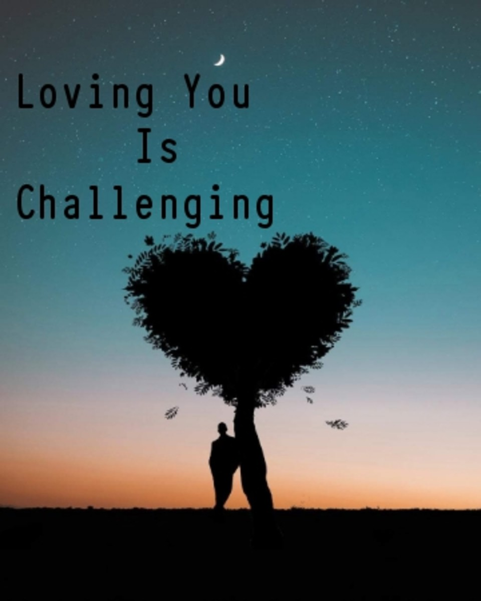 Poem:  Loving You is Challenging