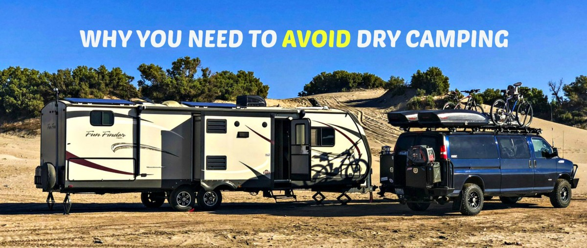 There are good reasons why people need to avoid dry camping and camp in standard campgrounds.