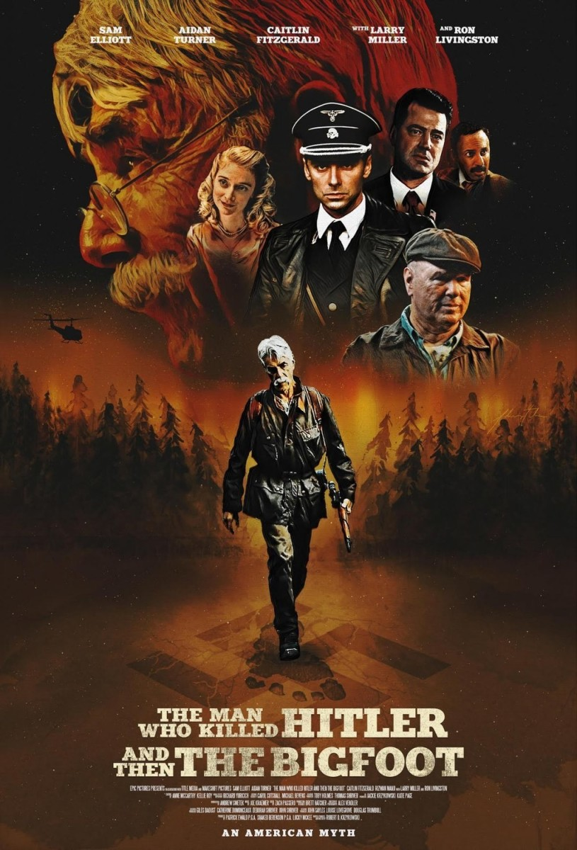"The official art/theatrical poster for, ""The Man Who Killed Hitler and Then The Bigfoot."""