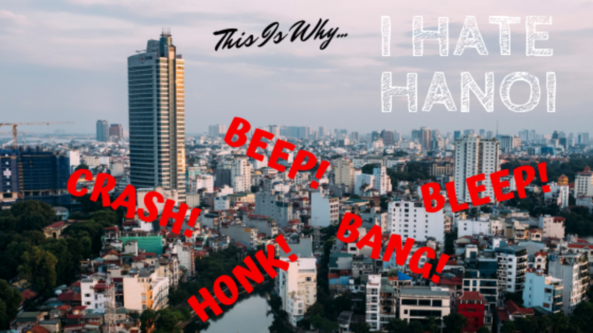 This Is Why I Hate Hanoi