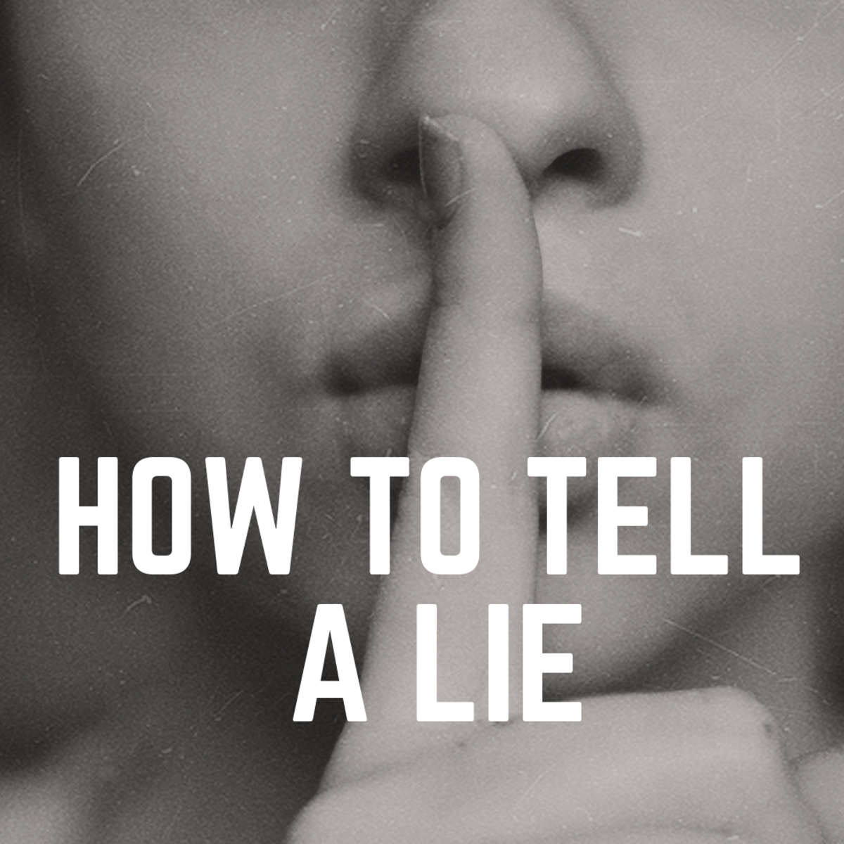 How to Tell a Lie and Not Get Caught