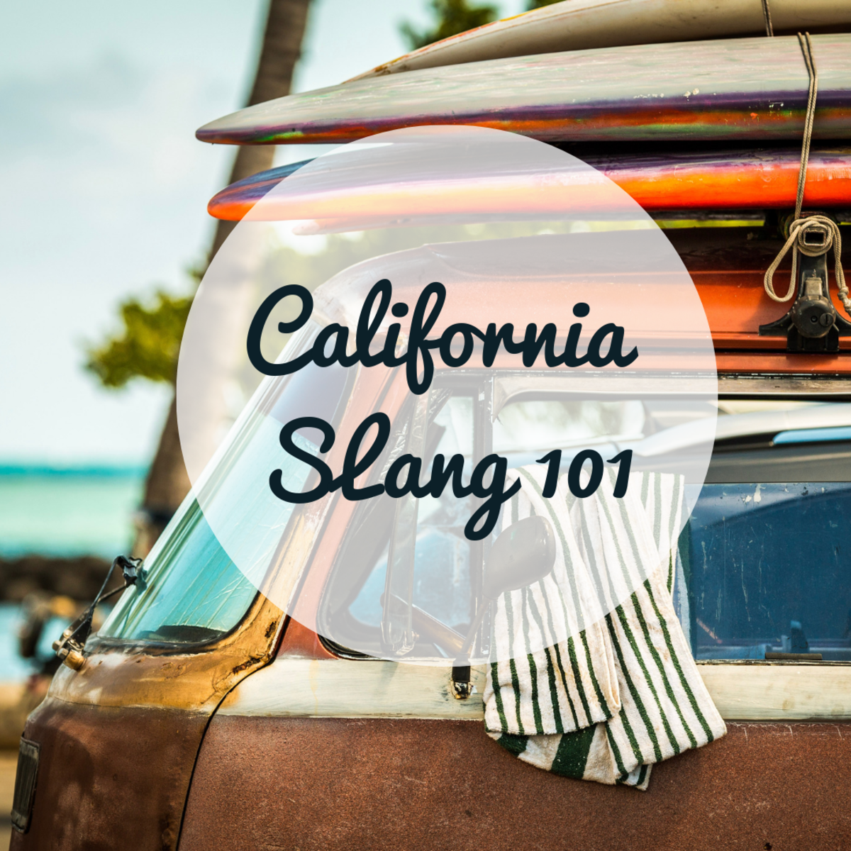 All about California slang.