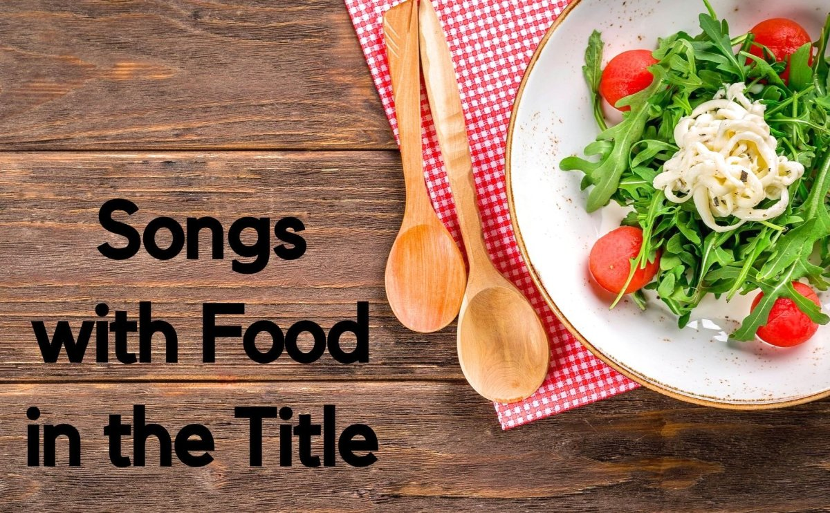 86 Songs with Food in the Title