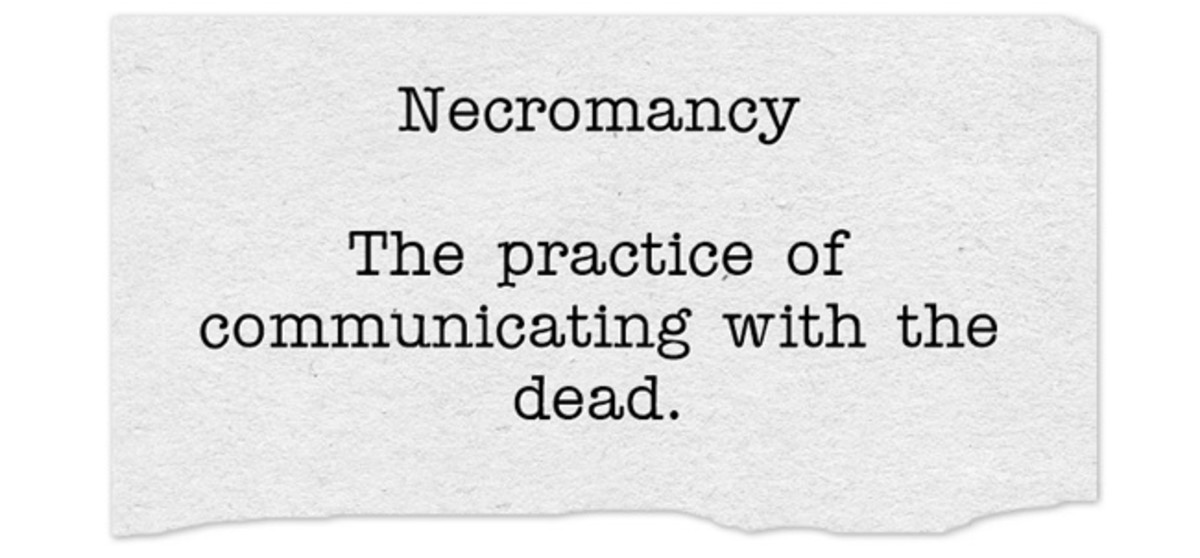 Necromancy: What It Is and Why You Shouldn't Practice It