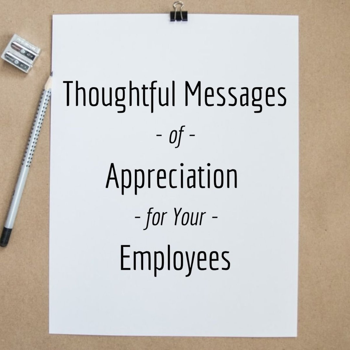 It's important to show your employees how much you appreciate them. Here are a few ideas for what you can say.