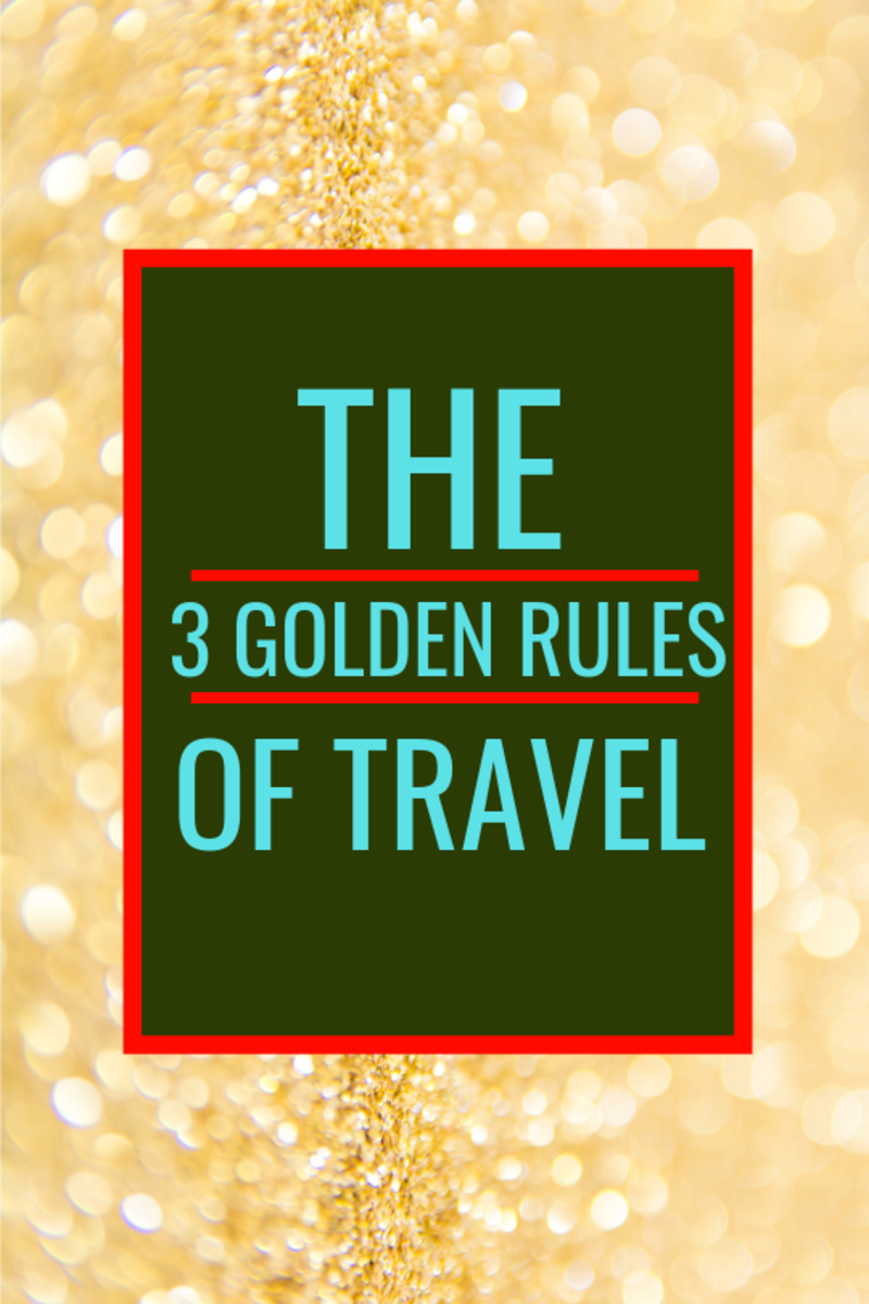 The Three Golden Rules of Travel