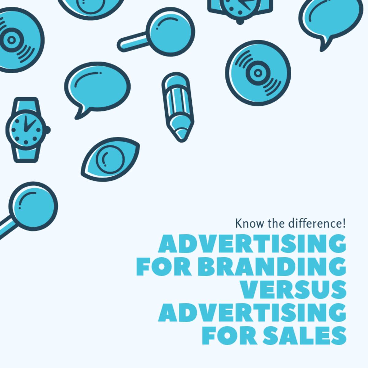 Advertising for Branding Versus Advertising for Sales