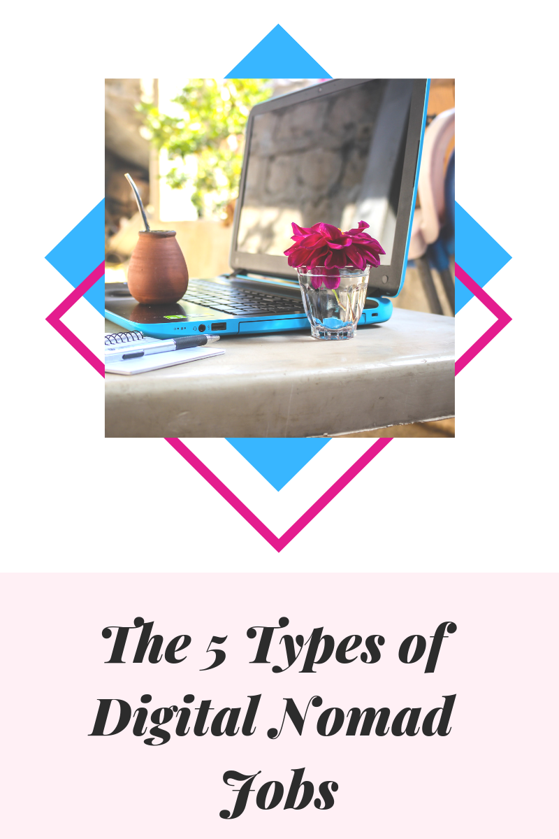 The 5 Types of Digital Nomad Jobs