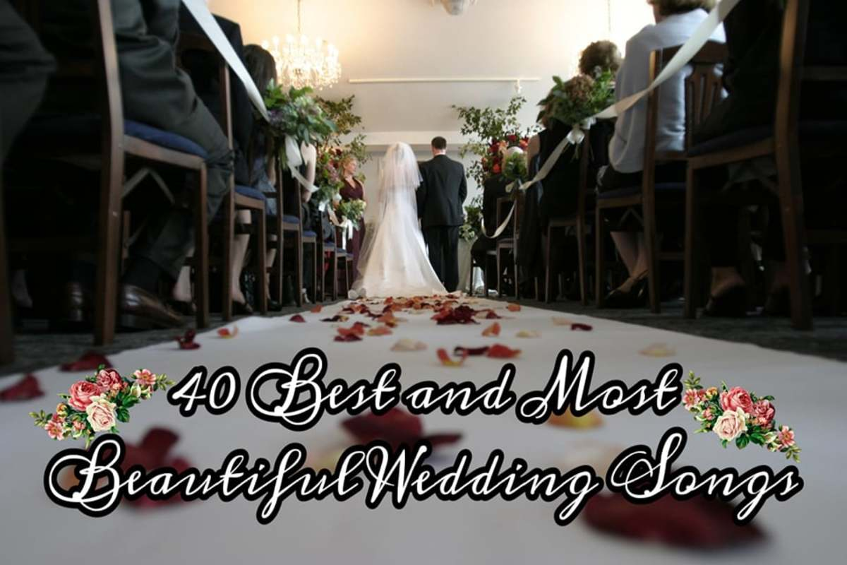 40 Sweetest and Most Beautiful Wedding Songs