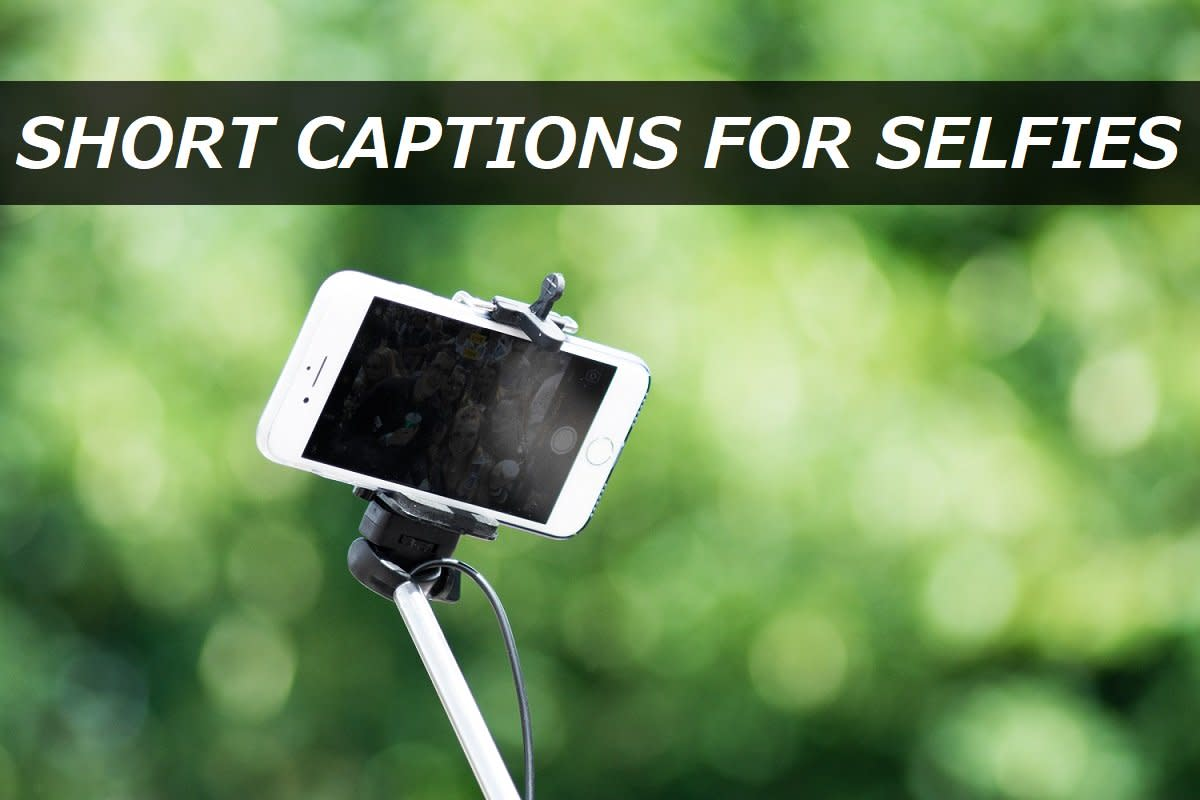 250+ Short Captions for Selfies
