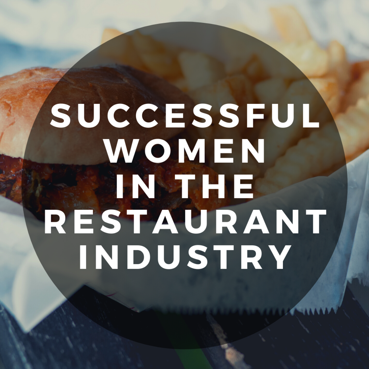 Learn some stories of female entrepreneurs who've succeeded in the restaurant industry.