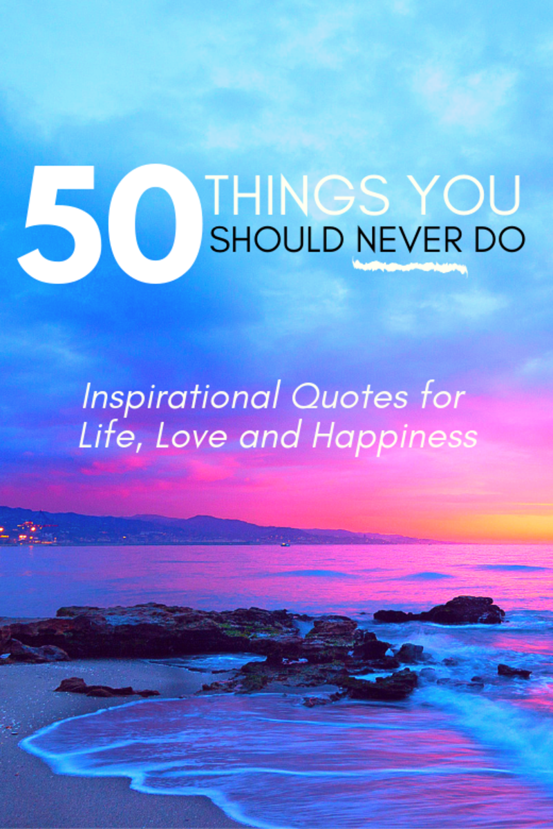 50 Things You Should Never Do: Inspirational Quotes for Life, Love and Happiness