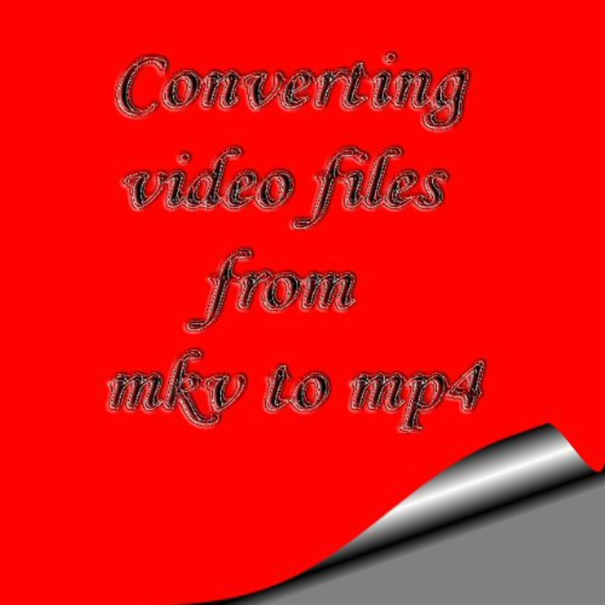 how-to-convert-video-files-from-mkv-to-mp4