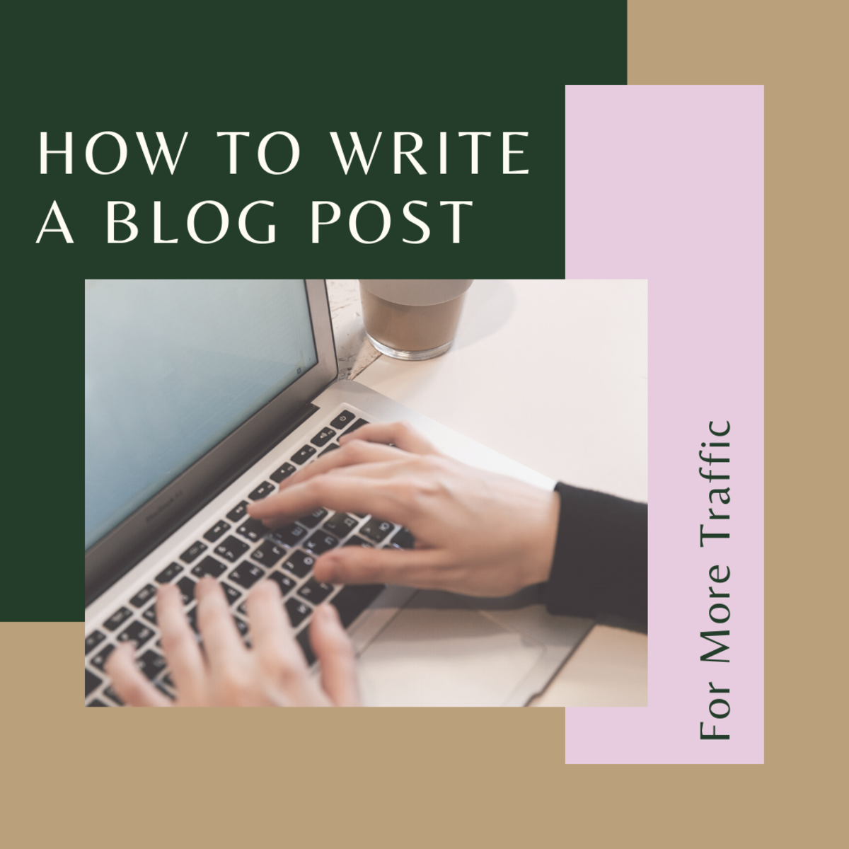 How to Write a Blog Post for More Traffic