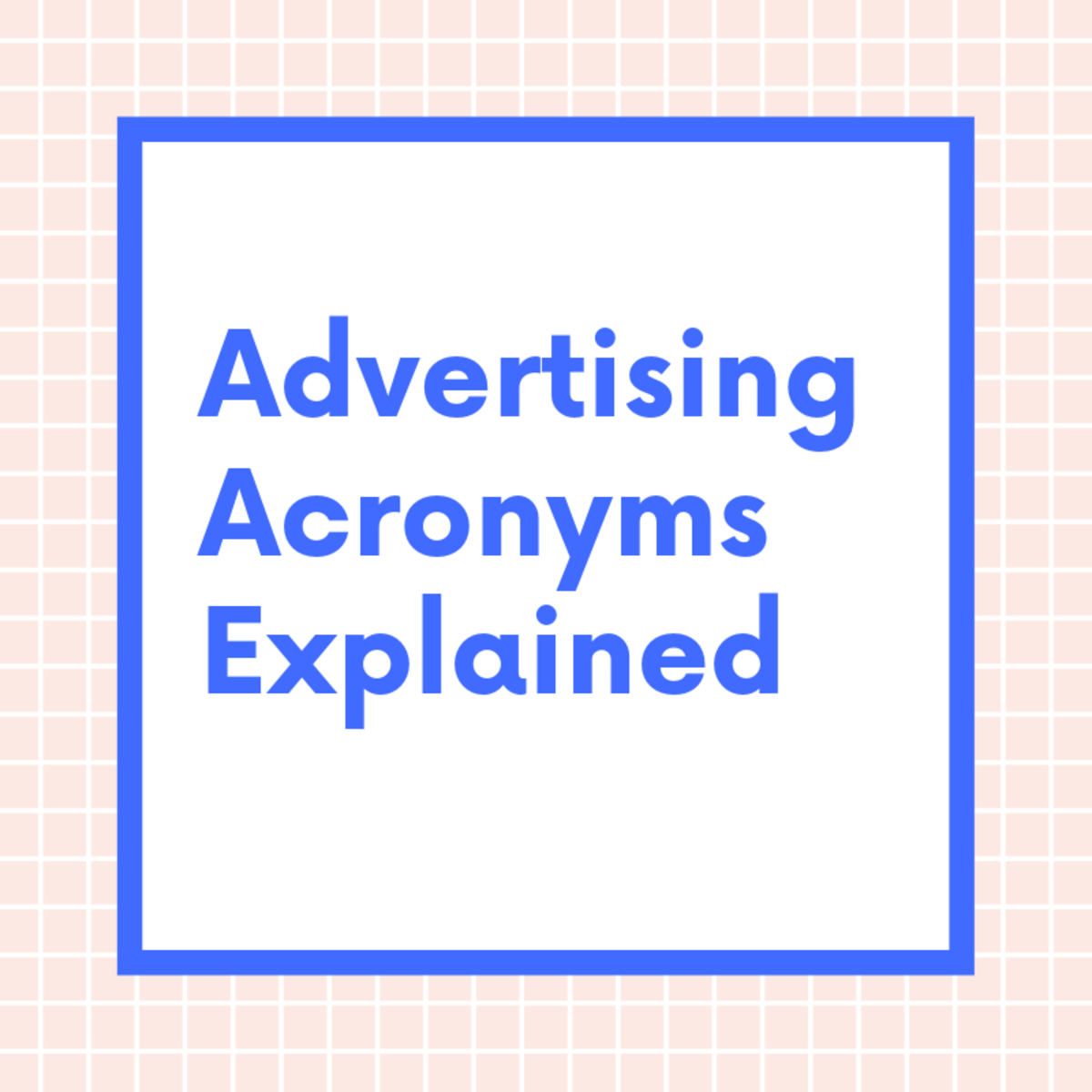 Advertising Acronyms Explained