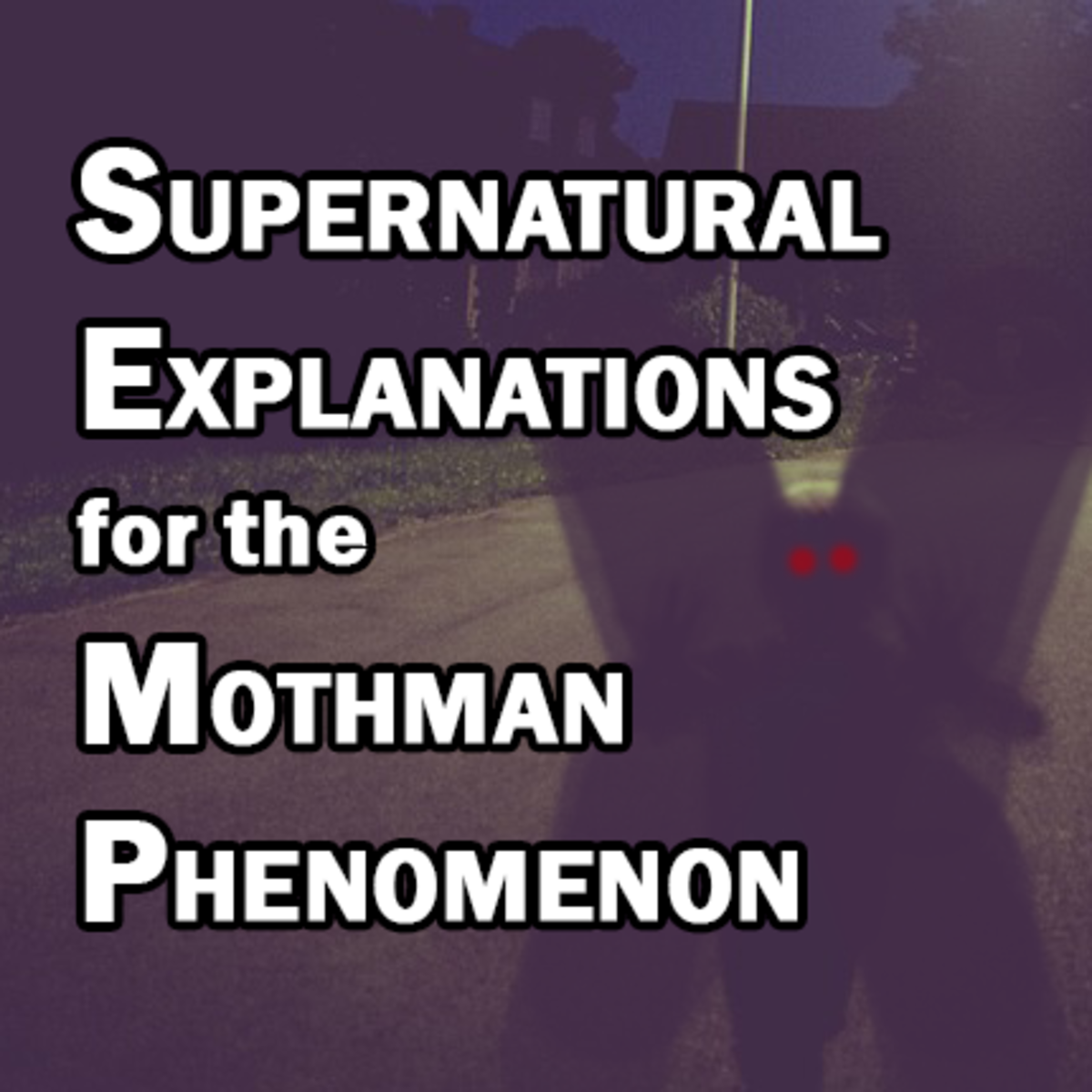 Supernatural Explanations for the Mothman Phenomenon