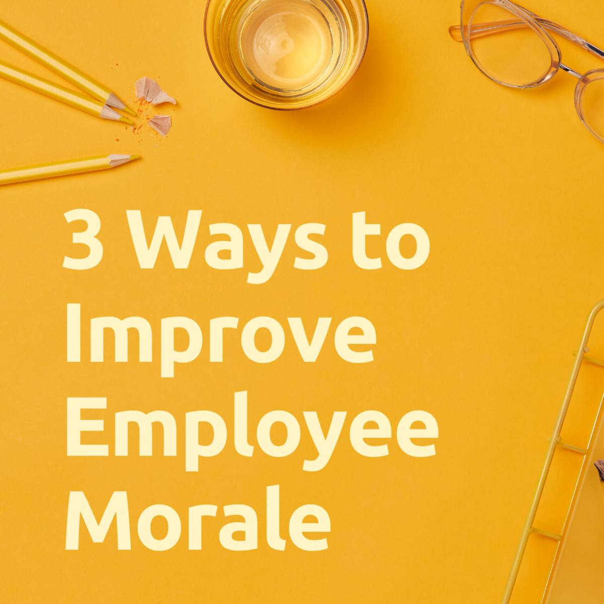 How to Increase Employee Morale in 3 Easy Steps