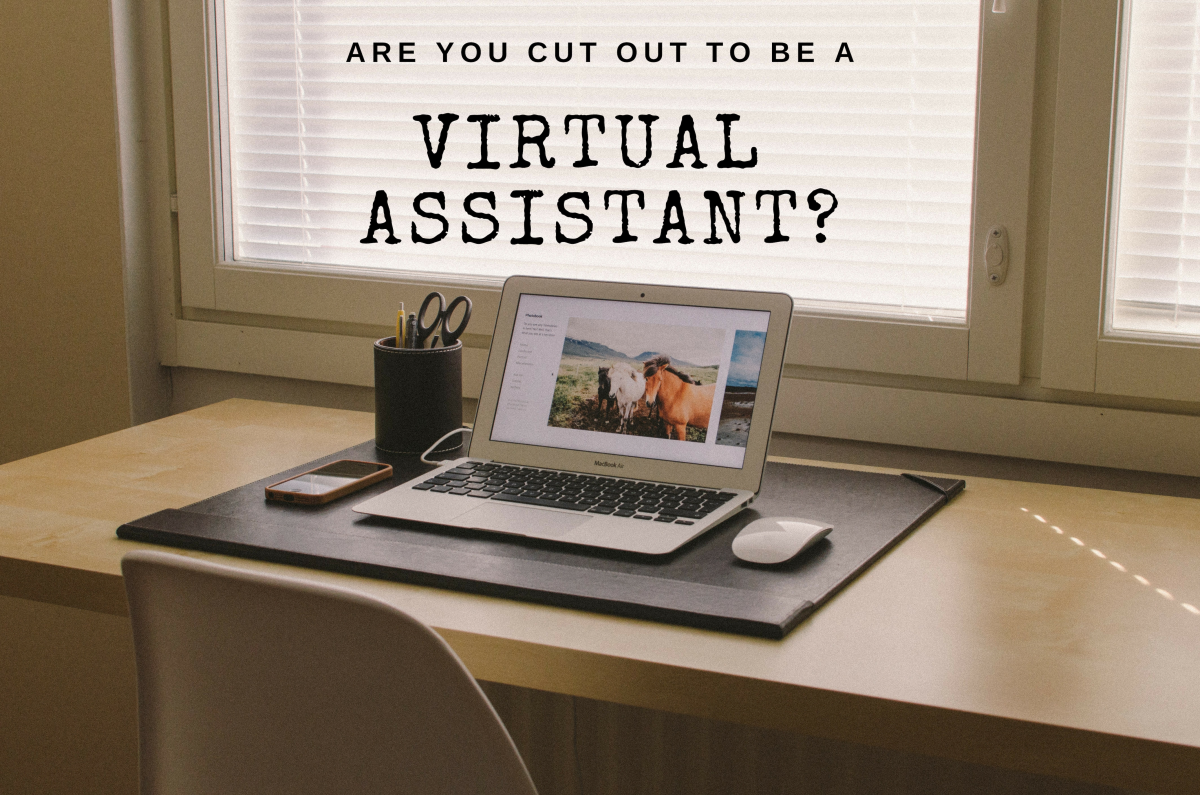 Virtual assistants can work from home and set their own hours.