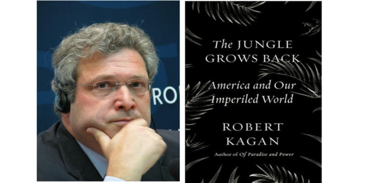 Picture of Robert Kagan and the cover of his book The Jungle Grows Back.
