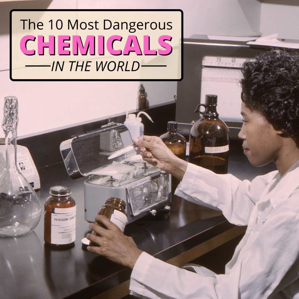 The 10 chemicals listed below are some of the most poisonous, explosive, corrosive and downright dangerous in existence.
