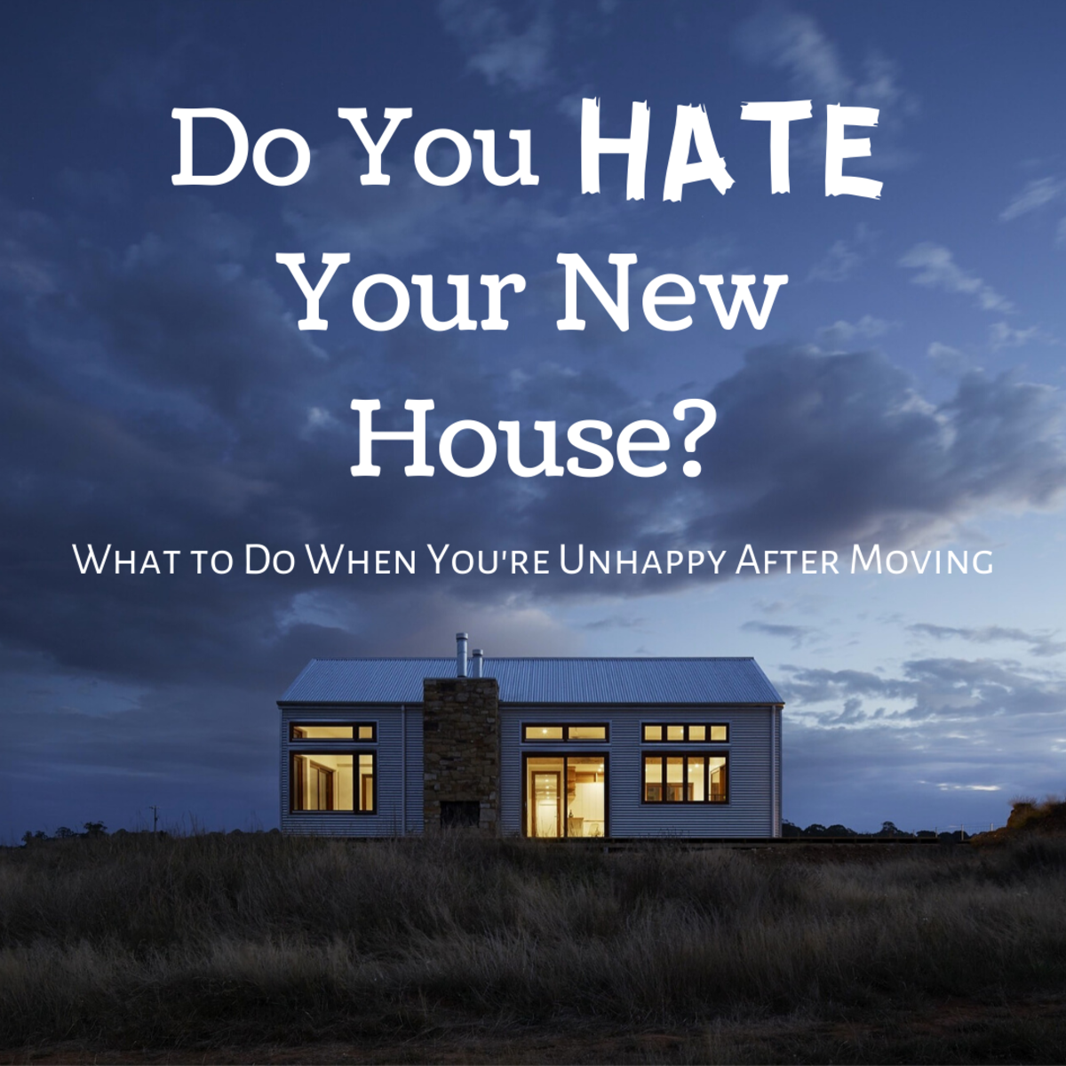 What to Do If You Have Bought a New House and Hate It