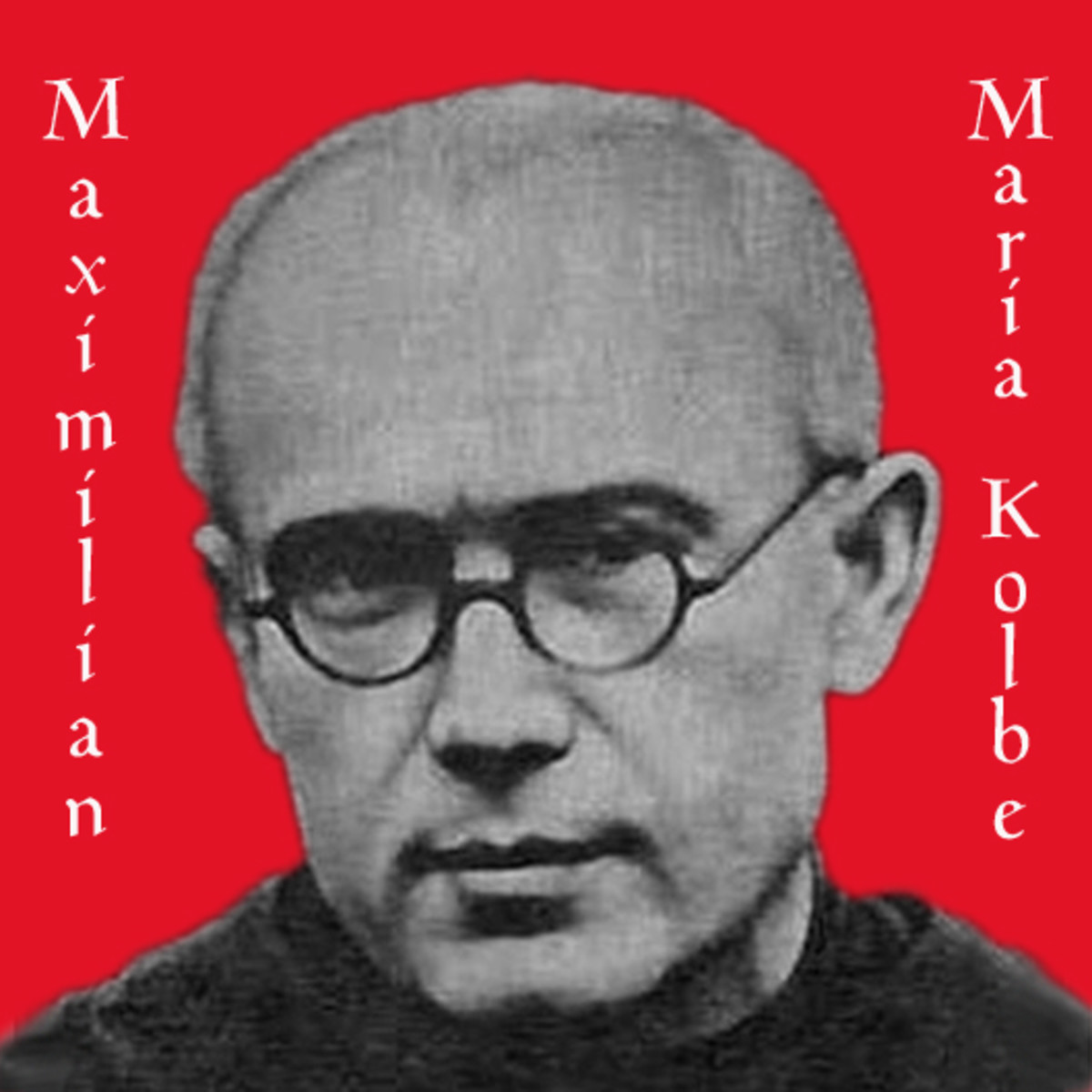 St. Maximilian Kolbe: Death Camp Hero