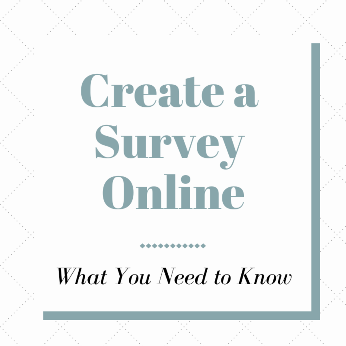 Create a Survey Online: What You Need to Know