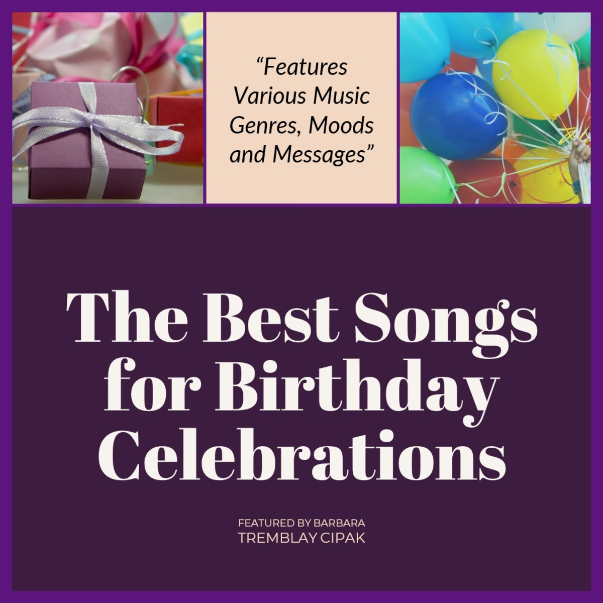 The Best Songs for Birthday Celebrations ranging in message, mood and genre