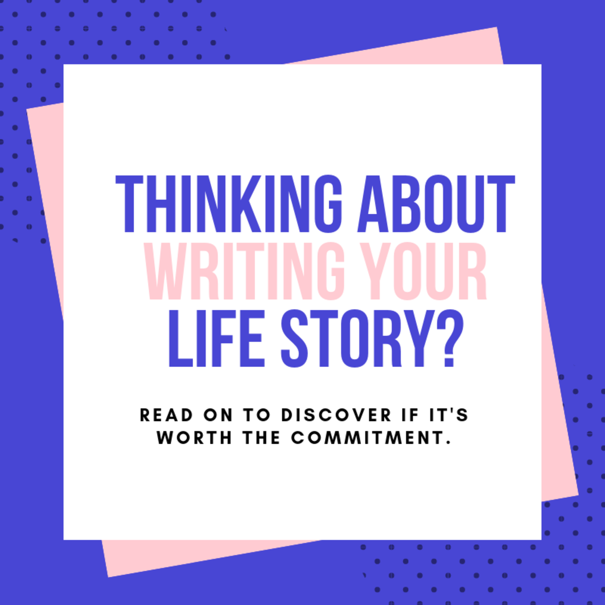 Should You Write Your Life Story? Consider Details