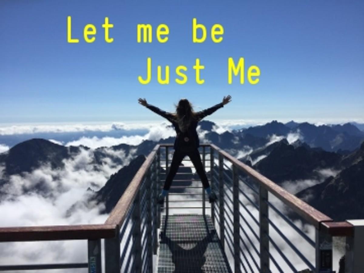 Poem:  Let Me Be Just Me