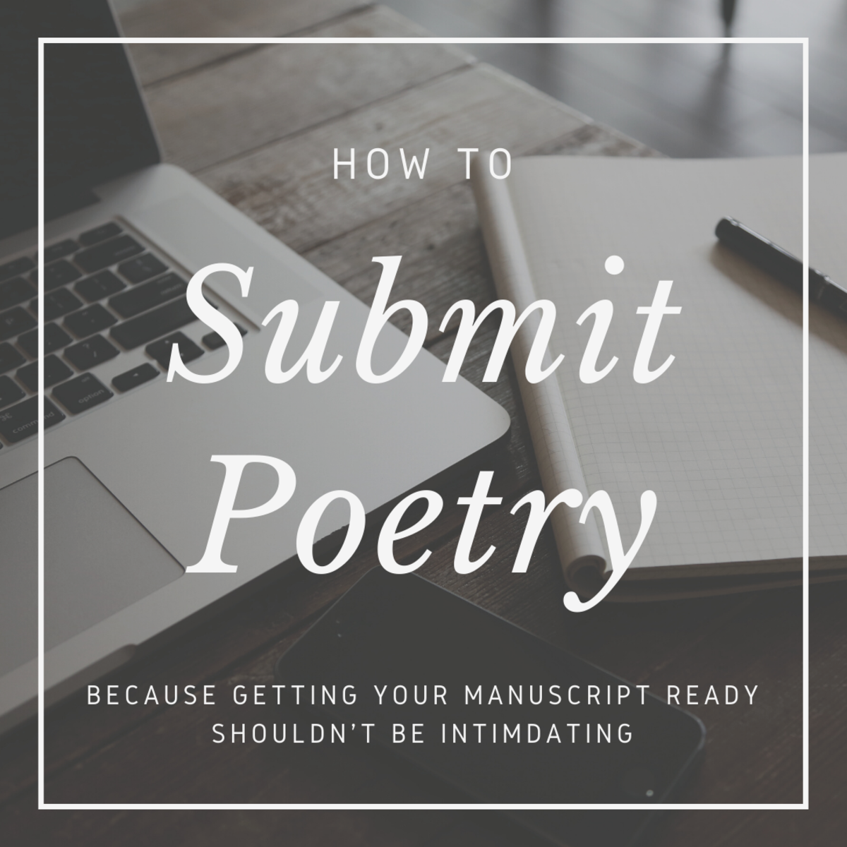Learn how to submit poetry without the stress!