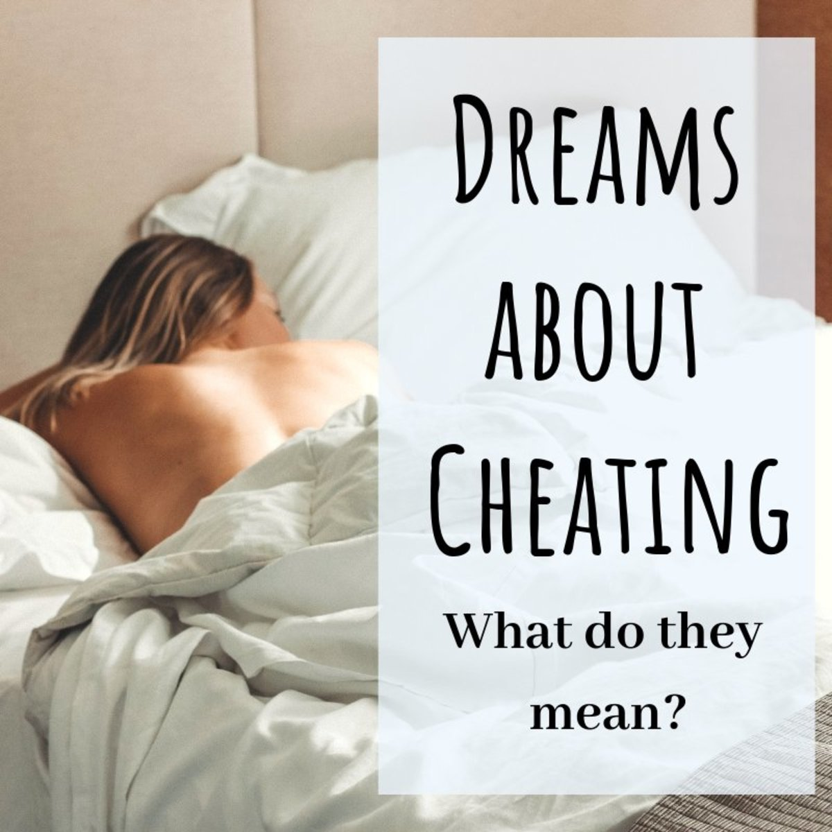 What Does It Mean to Dream About Cheating or Being Cheated On?