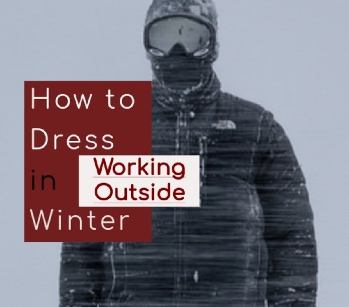 With layering tricks and new tech, it's easy to learn to stay warm when working in winter weather.