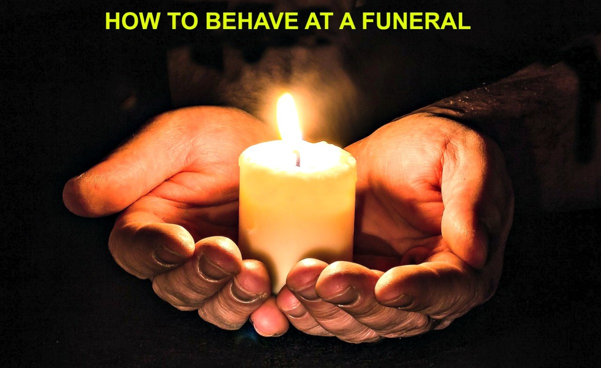 Knowing how to comport yourself at a funeral will go a long way towards helping those who are grieving.