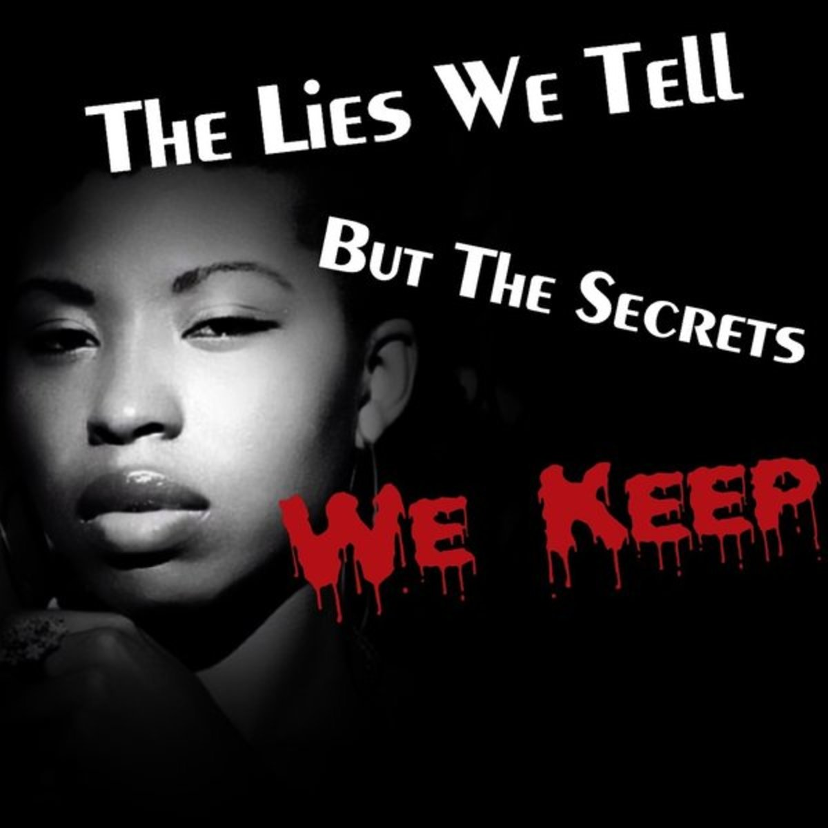 The Lies We Tell but the Secrets We Keep, Part 6