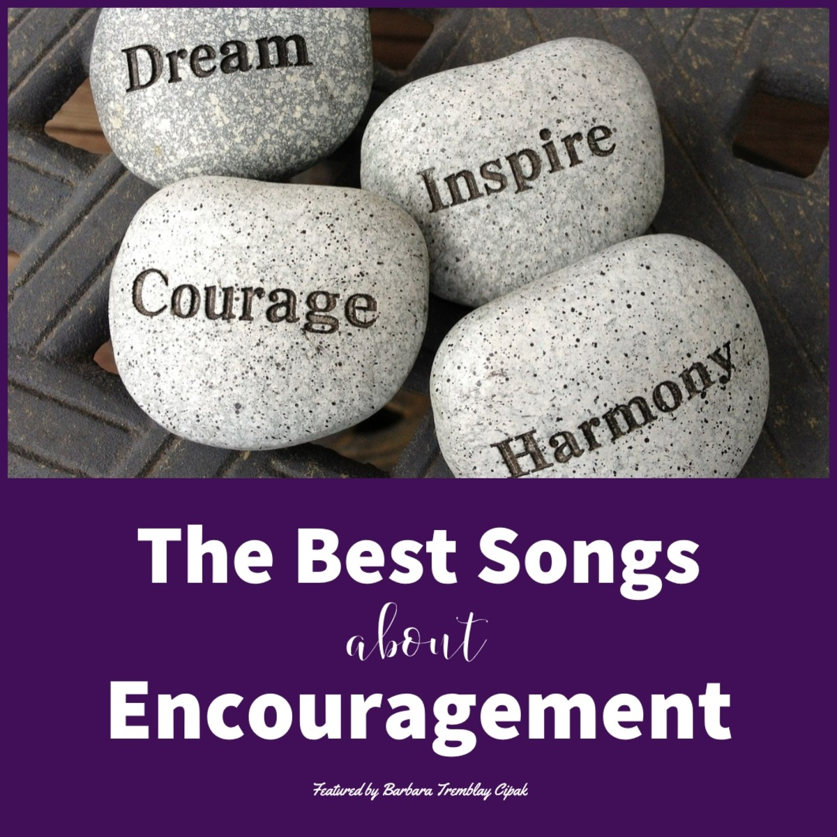 Ten of the Best Songs about Encouragement